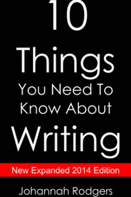 10 Things You Need to Know About Writing - Johannah Rodgers