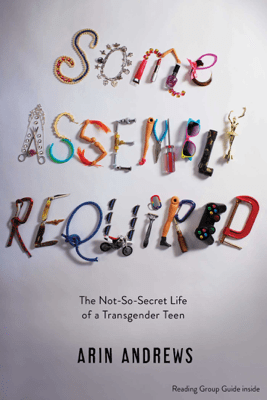 Some Assembly Required - Arin Andrews