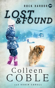 Rock Harbor Search and Rescue: Lost and Found - Colleen Coble pdf download