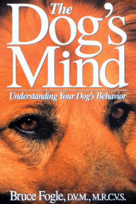 The Dog's Mind - Bruce Fogle