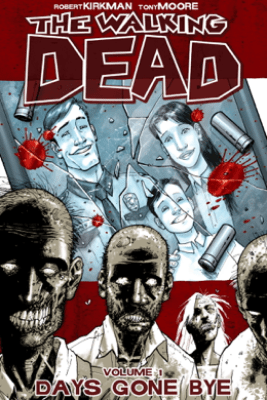 The Walking Dead, Vol. 1: Days Gone Bye - Robert Kirkman & Tony Moore