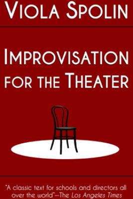 Improvisation for the Theater - Viola Spolin