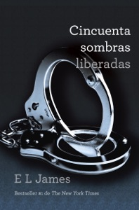 Cincuenta sombras liberadas - E L James pdf download