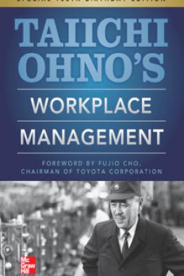 Taiichi Ohnos Workplace Management - Taiichi Ohno