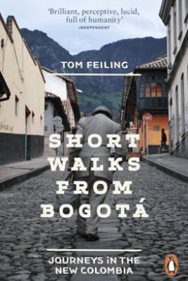 Short Walks from Bogotá - Tom Feiling