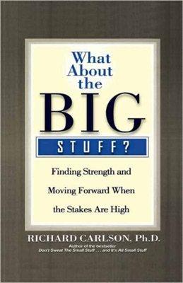 What About the Big Stuff? - Richard Carlson pdf download