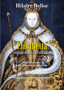 Elisabetta regina delle circostanze - Hilaire Belloc pdf download