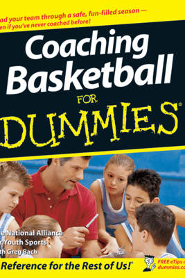 Coaching Basketball For Dummies - The National Alliance For Youth Sports & Greg Bach