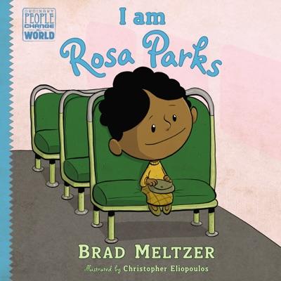 I am Rosa Parks - Brad Meltzer & Christopher Eliopoulos pdf download