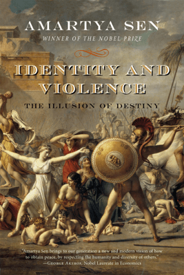 Identity and Violence: The Illusion of Destiny (Issues of Our Time) - Amartya Sen