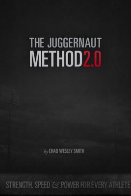 The Juggernaut Method 2.0 - Chad Wesley Smith