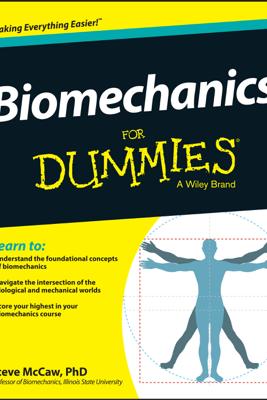 Biomechanics For Dummies - Steve McCaw