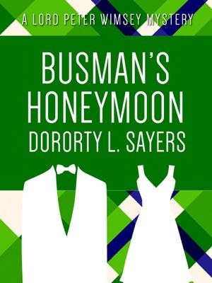 Busman's Honeymoon - Dorothy L. Sayers pdf download