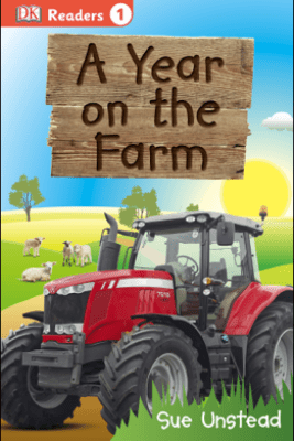DK Readers L1: A Year on the Farm - Sue Unstead