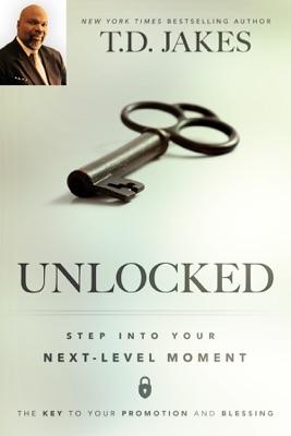 Unlocked - T.D. Jakes pdf download