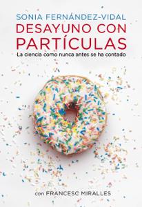 Desayuno con partículas - Sonia Fernández Vidal & Francesc Miralles pdf download