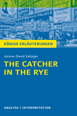 The Catcher in the Rye - Der Fänger im Roggen. - Jerome David Salinger