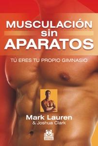 Musculación sin aparatos - Joshua Clark & Mark Lauren pdf download