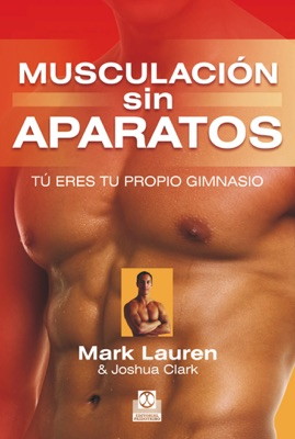 Musculación sin aparatos - Joshua Clark & Mark Lauren pdf download