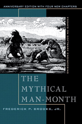 Mythical Man-Month, The: Essays on Software Engineering, Anniversary Edition, 2/e - Frederick P. Brooks
