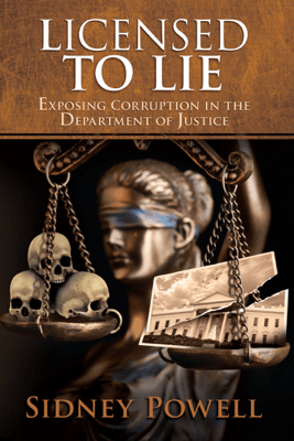 Licensed to Lie - Sidney Powell pdf download