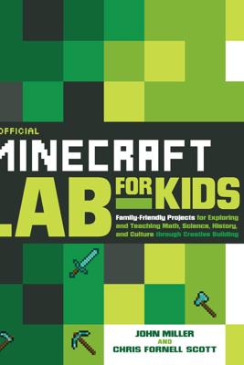 Unofficial Minecraft Lab for Kids - John Miller & Chris Scott