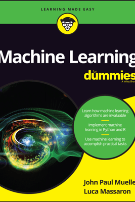 Machine Learning for Dummies - John Paul Mueller & Luca Massaron