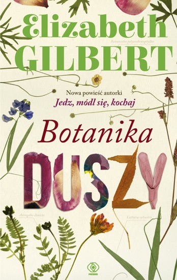 Botanika duszy by Elizabeth Gilbert PDF Download