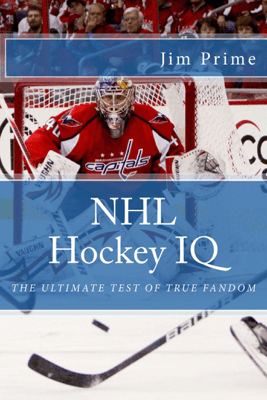 NHL Hockey IQ: The Ultimate Test of True Fandom - Jim Prime