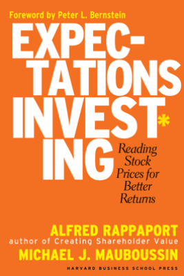 Expectations Investing - Alfred Rappaport & Michael J. Mauboussin