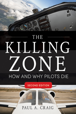 The Killing Zone, Second Edition : How & Why Pilots Die, Second Edition - Paul Craig