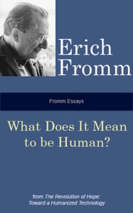 Fromm Essays: What Does it Mean to be Human? - Erich Fromm pdf download