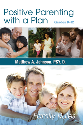 Positive Parenting with a Plan - Matthew Johnson