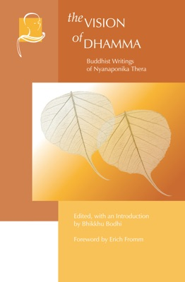 The Vision of Dhamma - Bhikkhu Bodhi & Erich Fromm pdf download