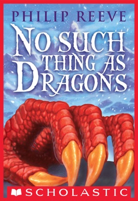 No Such Thing as Dragons - Philip Reeve pdf download