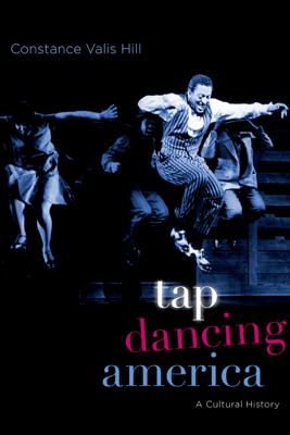 Tap Dancing America - Constance Valis Hill
