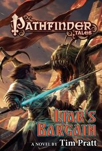 Pathfinder Tales: Liar's Bargain - Tim Pratt pdf download