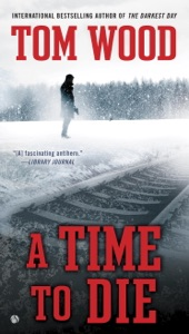 A Time To Die - Tom Wood pdf download