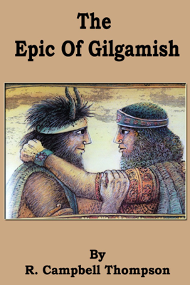 The Epic of Gilgamish - R. Campbell Thompson