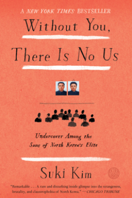 Without You, There Is No Us - Suki Kim