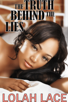 The Truth Behind the Lies - Lolah Lace