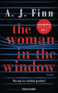The Woman in the Window - Was hat sie wirklich gesehen? - A. J. Finn pdf download