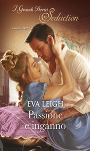 Passione e inganno - Eva Leigh pdf download