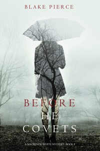 Before He Covets (A Mackenzie White Mystery—Book 3) - Blake Pierce pdf download