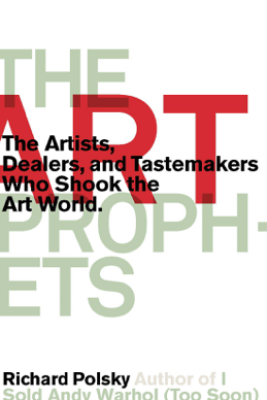 The Art Prophets - Richard Polsky