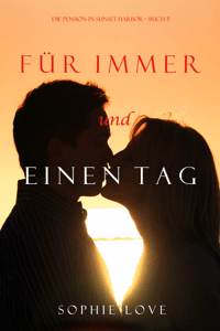 Für Immer und Einen Tag (Die Pension in Sunset Harbor—Buch 5) - Sophie Love pdf download