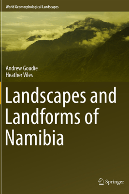 Landscapes and Landforms of Namibia - Andrew Goudie & Heather Viles