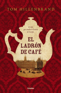 El ladrón de café - Tom Hillenbrand pdf download