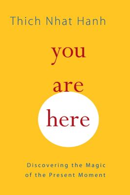 You Are Here - Thích Nhất Hạnh, Sherab Chodzin Kohn & Melvin McLeod