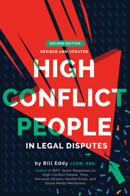 High Conflict People in Legal Disputes - Bill Eddy
